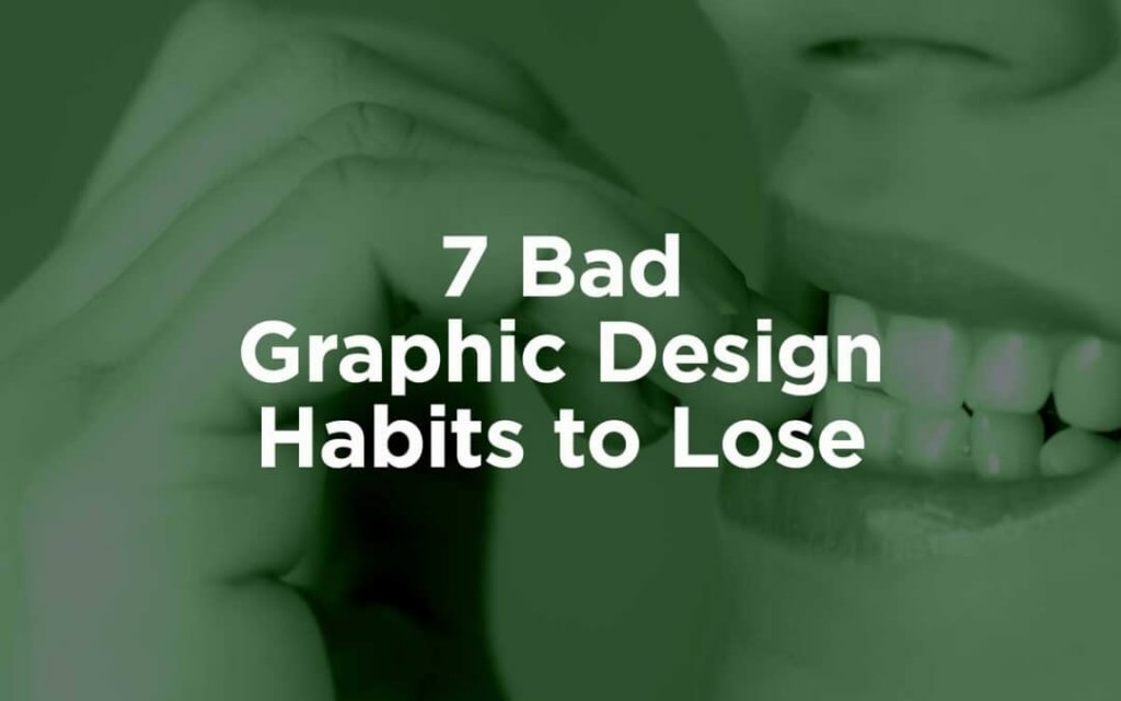 bad designer habits, bad habits